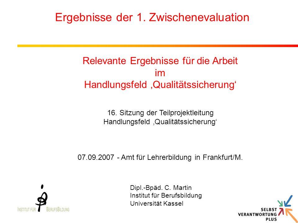 Dipl.-Bpäd. C. Martin Institut für Berufsbildung Universität Kassel Ergebnisse der 1.