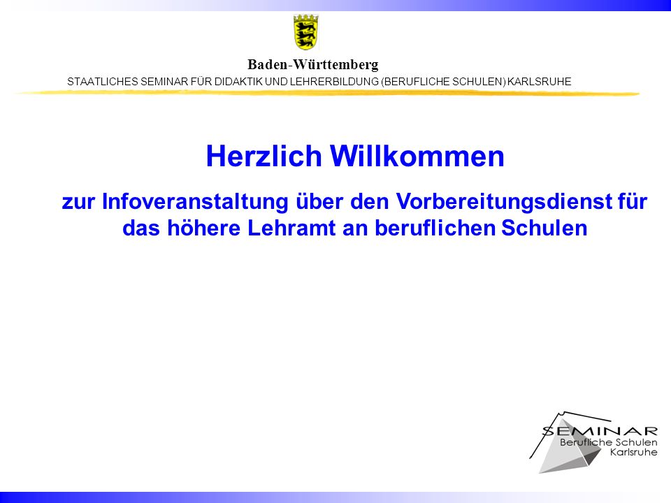 STAATLICHES SEMINAR FÜR DIDAKTIK UND LEHRERBILDUNG (BERUFLICHE SCHULEN) KARLSRUHE Baden-Württemberg Prüfungsteile und deren Gewichtung Beurteilung des Schulleiters/Schulleiterin: 3-fach 2 Fachdidaktische Kolloquien je 1-fach2-fach 1 Dokumentation 1,5-fach 3 Lehrproben je 1,5-fach 4,5-fach 1 Mündliche Prüfung in Schulorganisation und Schulrecht1-fach 1 Mündliche Prüfung in Pädagogik/Pädagog.