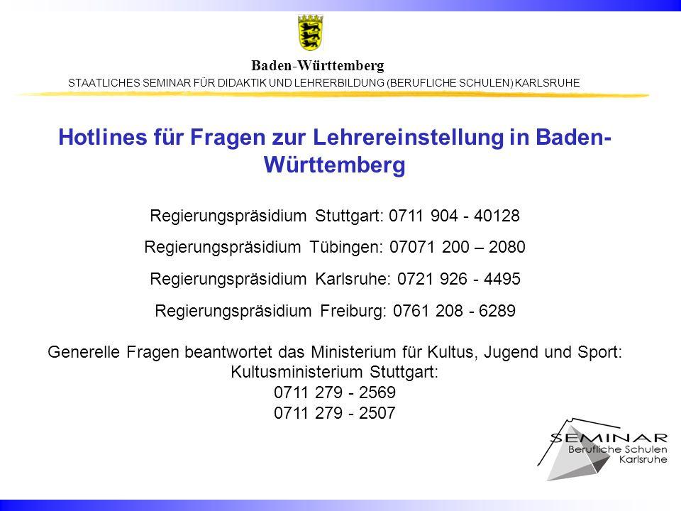STAATLICHES SEMINAR FÜR DIDAKTIK UND LEHRERBILDUNG (BERUFLICHE SCHULEN) KARLSRUHE Baden-Württemberg Hotlines für Fragen zur Lehrereinstellung in Baden