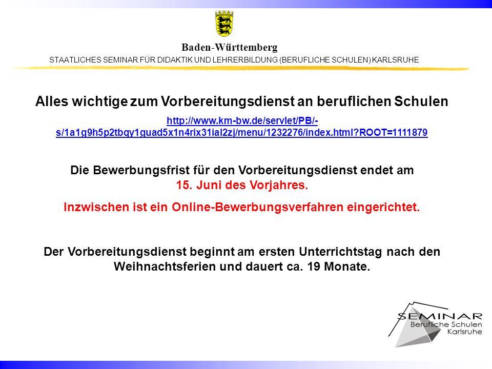 STAATLICHES SEMINAR FÜR DIDAKTIK UND LEHRERBILDUNG (BERUFLICHE SCHULEN) KARLSRUHE Baden-Württemberg Alles wichtige zum Vorbereitungsdienst an beruflic