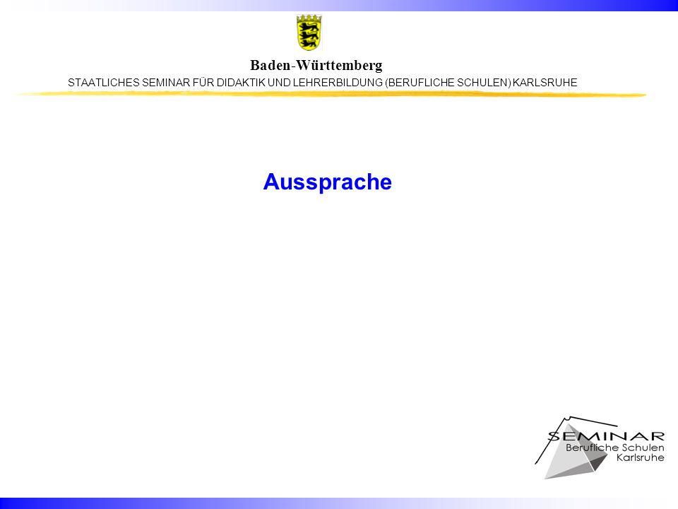 STAATLICHES SEMINAR FÜR DIDAKTIK UND LEHRERBILDUNG (BERUFLICHE SCHULEN) KARLSRUHE Baden-Württemberg Aussprache