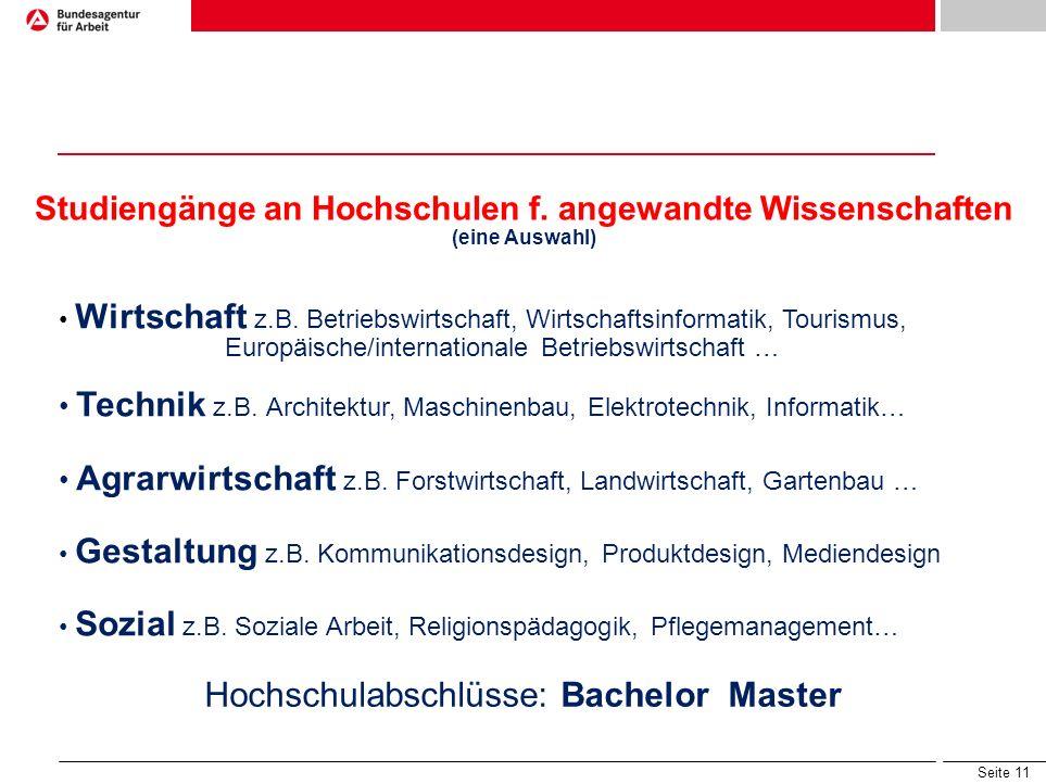 Seite 10 Mit Fachhochschulreife keine Studienberechtigung für z.B. Germanistik, Geschichte Lehrämter Psychologie, Soziologie, Politologie Medizin, Pha