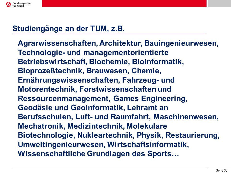 Seite 32 Studiengänge an der LMU München, z.B. Ägyptologie und Koptologie, Anglistik, Archäologie, Betriebswirtschaft, Bioinformatik, Biologie, Buchwi