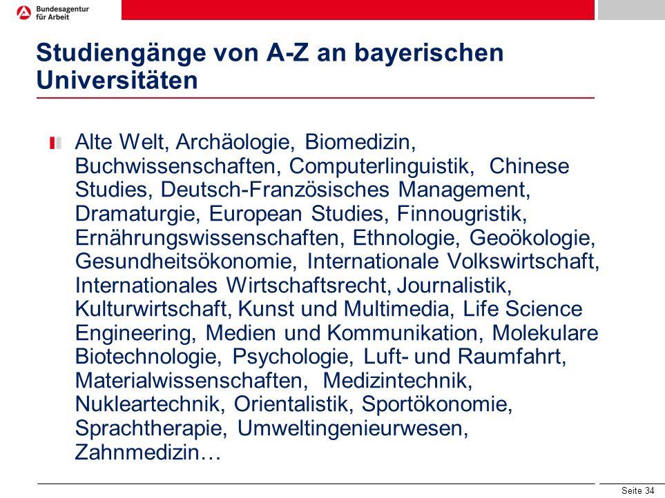 Seite 33 Studiengänge an der TUM, z.B. Agrarwissenschaften, Architektur, Bauingenieurwesen, Technologie- und managementorientierte Betriebswirtschaft,