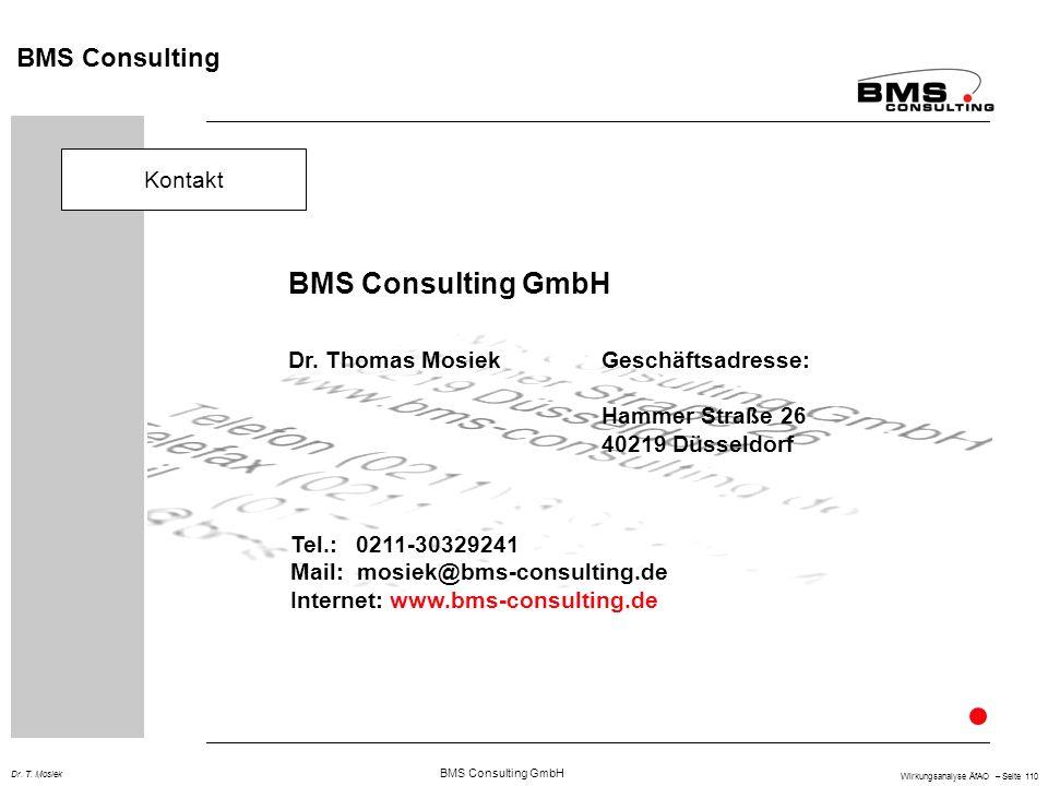 BMS Consulting GmbH Wirkungsanalyse ÄfAO – Seite 110 Dr. T. Mosiek BMS Consulting Kontakt BMS Consulting GmbH Dr. Thomas MosiekGeschäftsadresse: Hamme