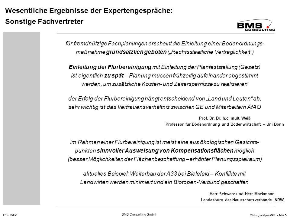 BMS Consulting GmbH Wirkungsanalyse ÄfAO – Seite 64 Dr. T. Mosiek Wesentliche Ergebnisse der Expertengespräche: Sonstige Fachvertreter der Erfolg der