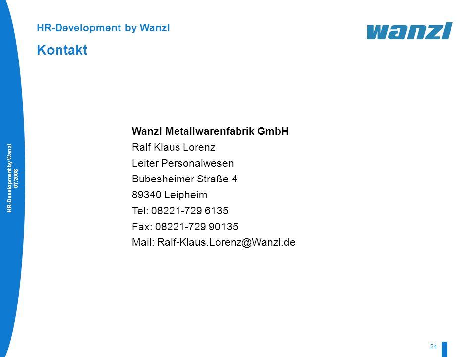 HR-Development by Wanzl 07/2008 24 HR-Development by Wanzl Kontakt Wanzl Metallwarenfabrik GmbH Ralf Klaus Lorenz Leiter Personalwesen Bubesheimer Str