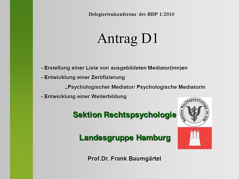 Delegiertenkonferenz des BDP 1/2010 Antrag D1 Sektion Rechtspsychologie Landesgruppe Hamburg Prof.Dr. Frank Baumgärtel - Erstellung einer Liste von au