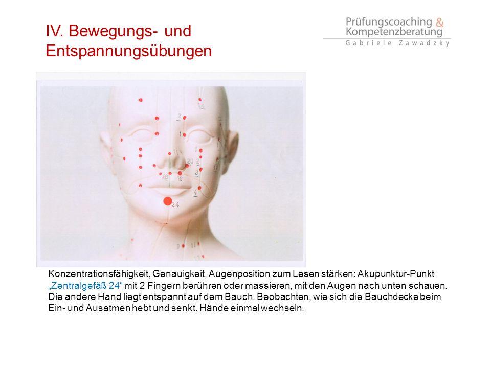 d Konzentrationsfähigkeit, Genauigkeit, Augenposition zum Lesen stärken: Akupunktur-Punkt Zentralgefäß 24 mit 2 Fingern berühren oder massieren, mit d