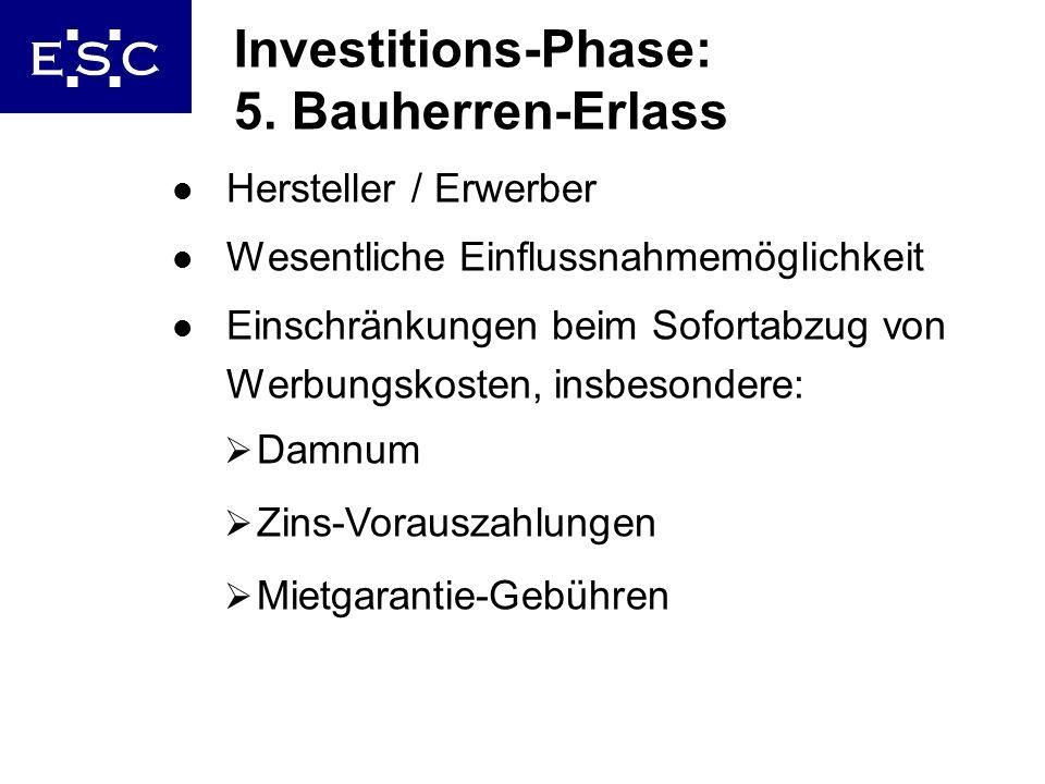 11 Investitions-Phase: 5. Bauherren-Erlass l Hersteller / Erwerber l Wesentliche Einflussnahmemöglichkeit l Einschränkungen beim Sofortabzug von Werbu