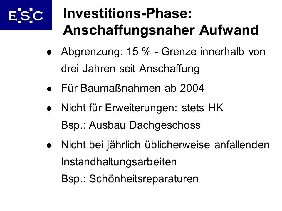 13 Investitions-Phase: Anschaffungsnaher Aufwand l Abgrenzung: 15 % - Grenze innerhalb von drei Jahren seit Anschaffung l Für Baumaßnahmen ab 2004 l N