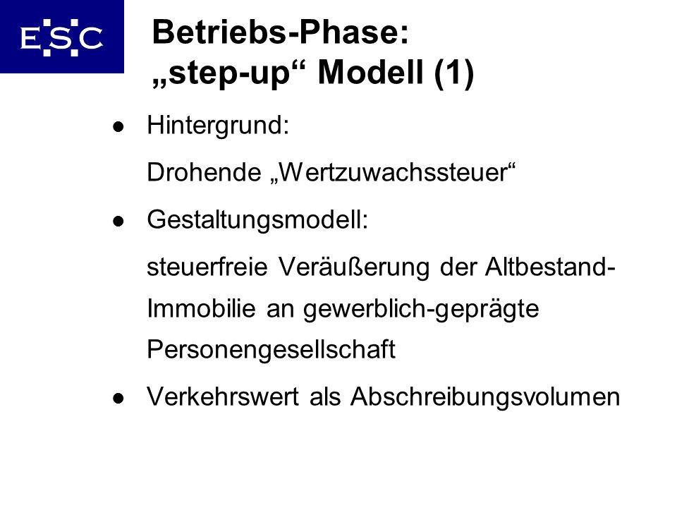 19 Betriebs-Phase: step-up Modell (1) l Hintergrund: Drohende Wertzuwachssteuer l Gestaltungsmodell: steuerfreie Veräußerung der Altbestand- Immobilie
