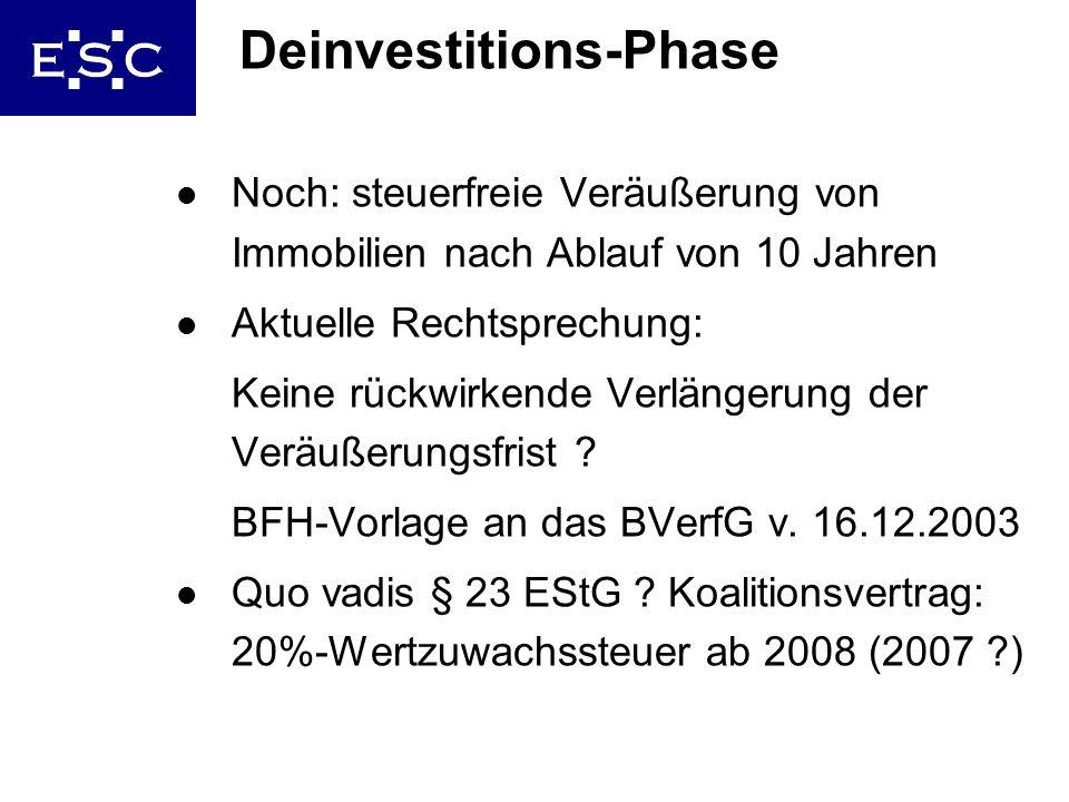 25 Deinvestitions-Phase l Noch: steuerfreie Veräußerung von Immobilien nach Ablauf von 10 Jahren l Aktuelle Rechtsprechung: Keine rückwirkende Verläng