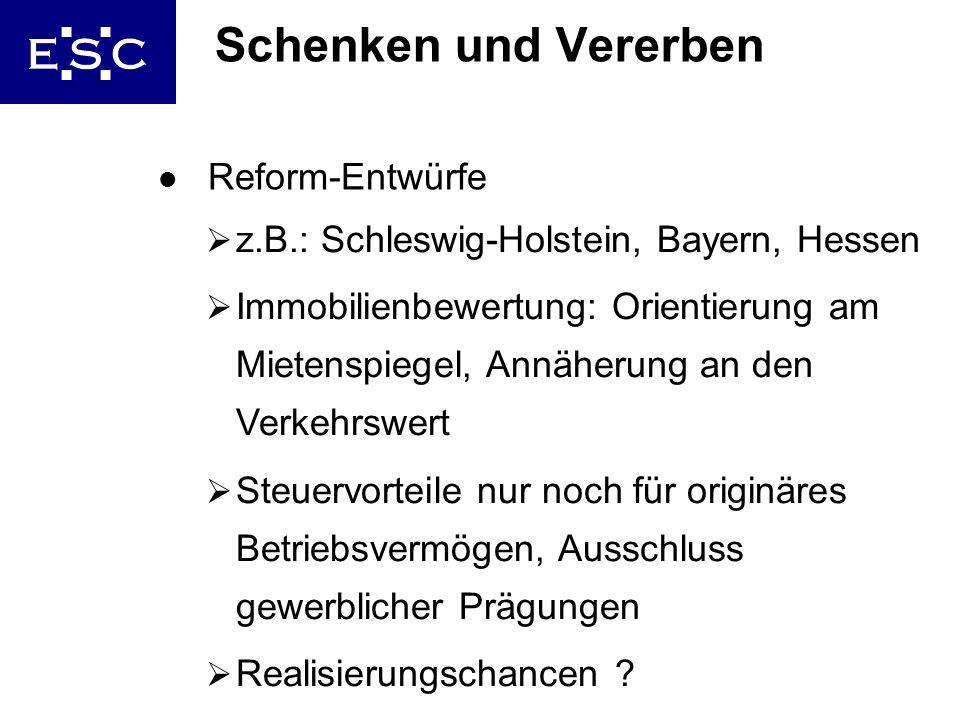 31 Schenken und Vererben l Reform-Entwürfe z.B.: Schleswig-Holstein, Bayern, Hessen Immobilienbewertung: Orientierung am Mietenspiegel, Annäherung an