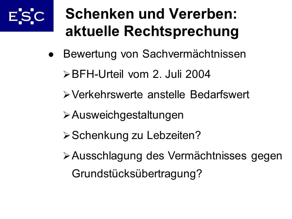 34 Schenken und Vererben: aktuelle Rechtsprechung l Bewertung von Sachvermächtnissen BFH-Urteil vom 2. Juli 2004 Verkehrswerte anstelle Bedarfswert Au
