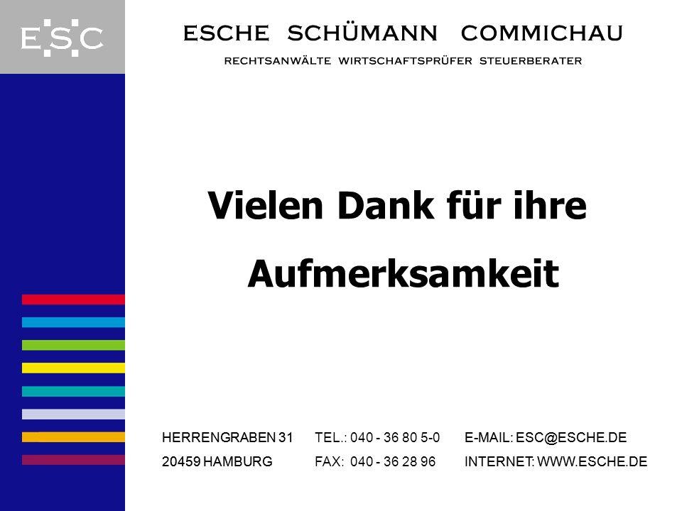 HERRENGRABEN 31 20459 HAMBURG TEL.: 040 - 36 80 5-0 FAX: 040 - 36 28 96 E-MAIL: ESC@ESCHE.DE INTERNET: WWW.ESCHE.DE HERRENGRABEN 31 20459 HAMBURG E-MA