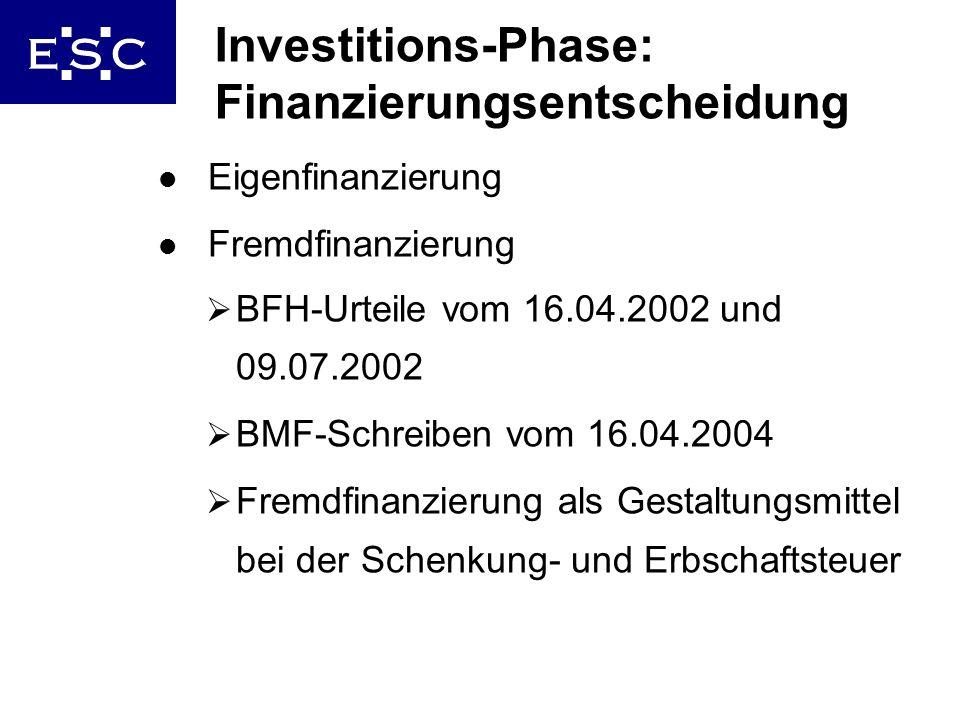 8 Investitions-Phase: Finanzierungsentscheidung l Eigenfinanzierung l Fremdfinanzierung BFH-Urteile vom 16.04.2002 und 09.07.2002 BMF-Schreiben vom 16