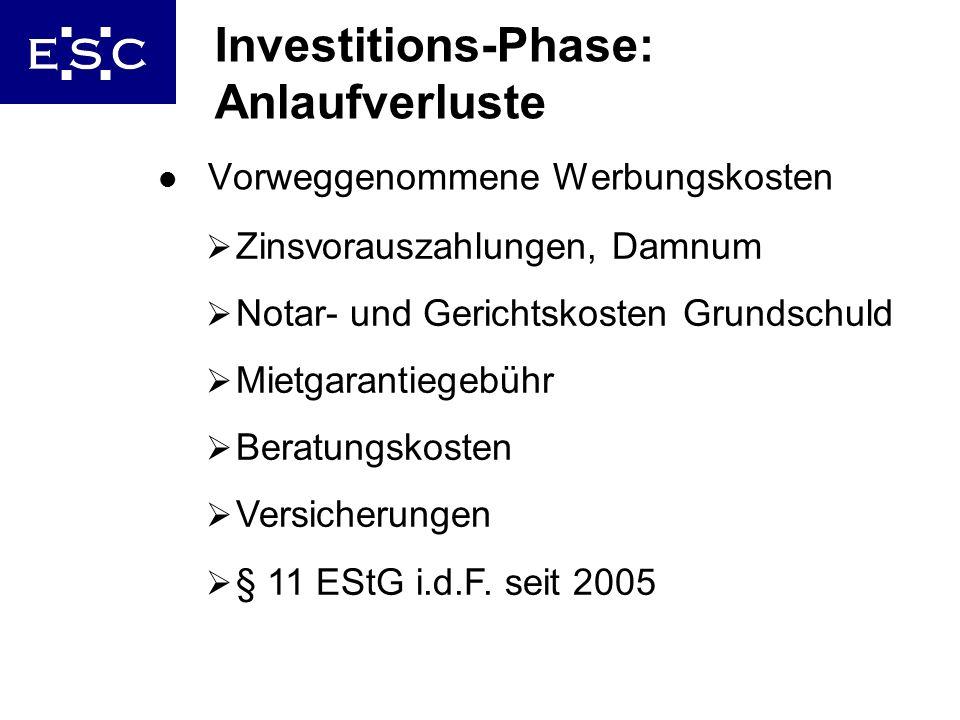 9 Investitions-Phase: Anlaufverluste l Vorweggenommene Werbungskosten Zinsvorauszahlungen, Damnum Notar- und Gerichtskosten Grundschuld Mietgarantiege