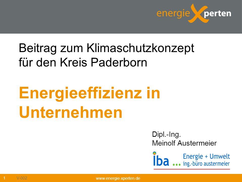 Beitrag zum Klimaschutzkonzept für den Kreis Paderborn Energieeffizienz in Unternehmen www.energie-xperten.de 1 Dipl.-Ing. Meinolf Austermeier V-002