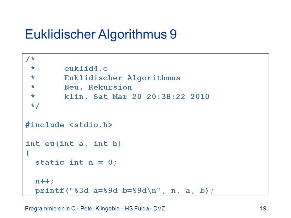 Programmieren in C - Peter Klingebiel - HS Fulda - DVZ19 Euklidischer Algorithmus 9