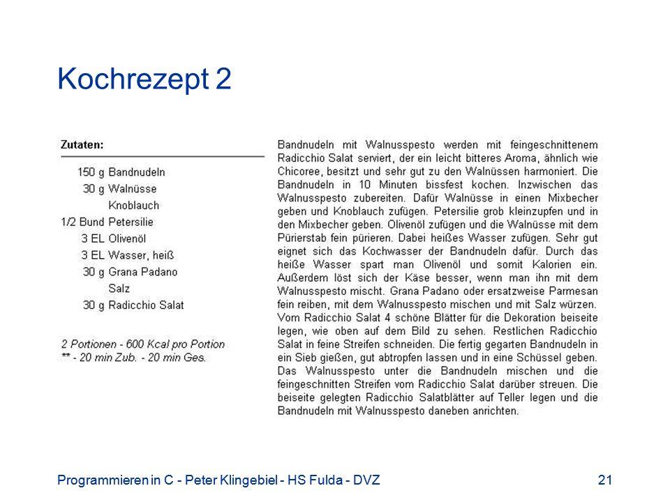 Programmieren in C - Peter Klingebiel - HS Fulda - DVZ21Programmieren in C - Peter Klingebiel - HS Fulda - DVZ21 Kochrezept 2
