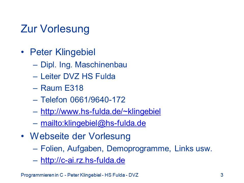 3 3 Zur Vorlesung Peter Klingebiel –Dipl. Ing. Maschinenbau –Leiter DVZ HS Fulda –Raum E318 –Telefon 0661/9640-172 –http://www.hs-fulda.de/~klingebiel