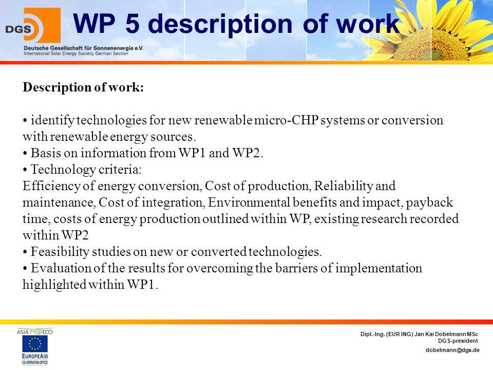 dobelmann@dgs.de Dipl.-Ing. (EUR ING) Jan Kai Dobelmann MSc DGS-president WP 5 description of work Description of work: identify technologies for new