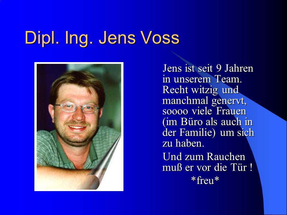 Dipl. Ing. Werner Waldeck Architekt Unser Chef ! Stets auf Baustellen und zu Terminen. Schade eigentlich, denn es ist mit ihm ganz nett im Büro!