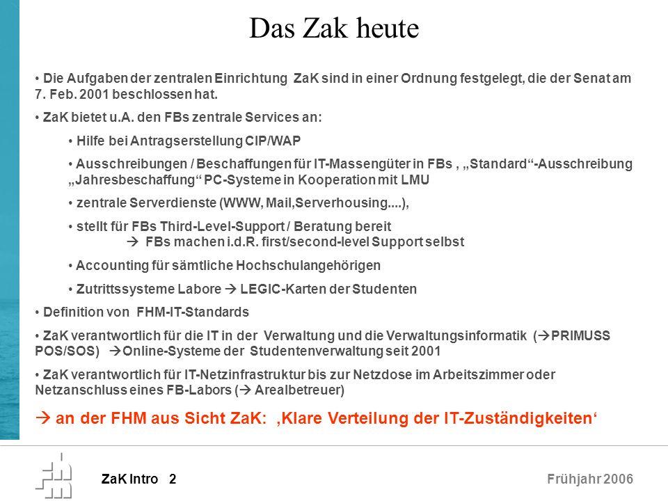 ZaK Intro 2Frühjahr 2006 Die Aufgaben der zentralen Einrichtung ZaK sind in einer Ordnung festgelegt, die der Senat am 7. Feb. 2001 beschlossen hat. Z