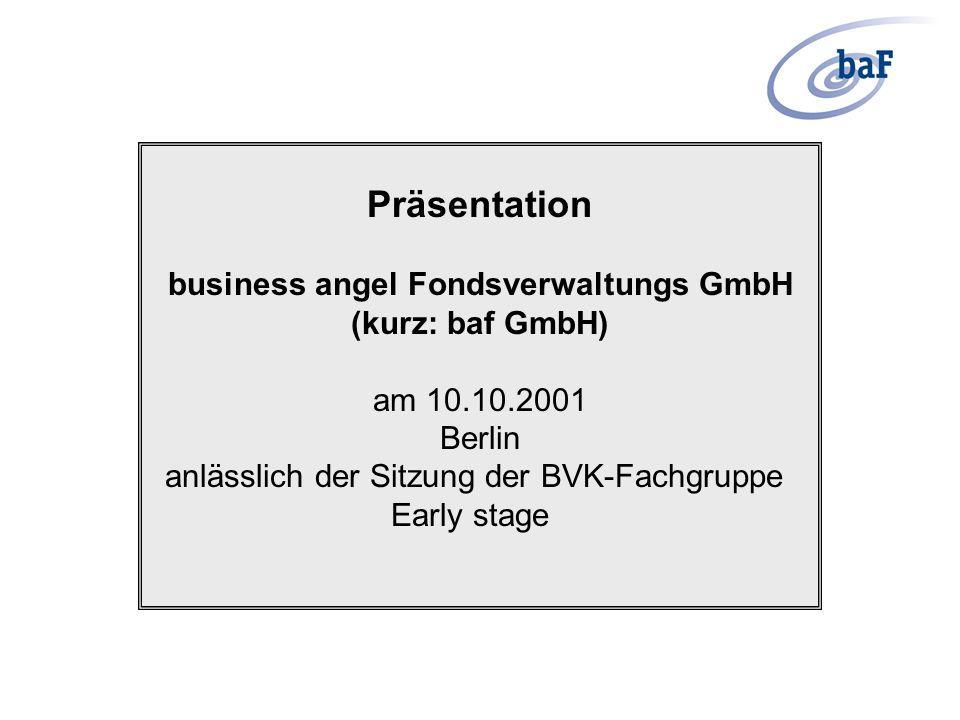 Präsentation business angel Fondsverwaltungs GmbH (kurz: baf GmbH) am 10.10.2001 Berlin anlässlich der Sitzung der BVK-Fachgruppe Early stage