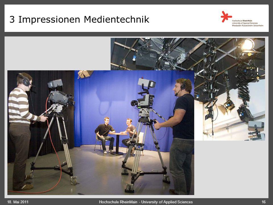 18. Mai 2011 3 Impressionen Medientechnik Hochschule RheinMain - University of Applied Sciences16