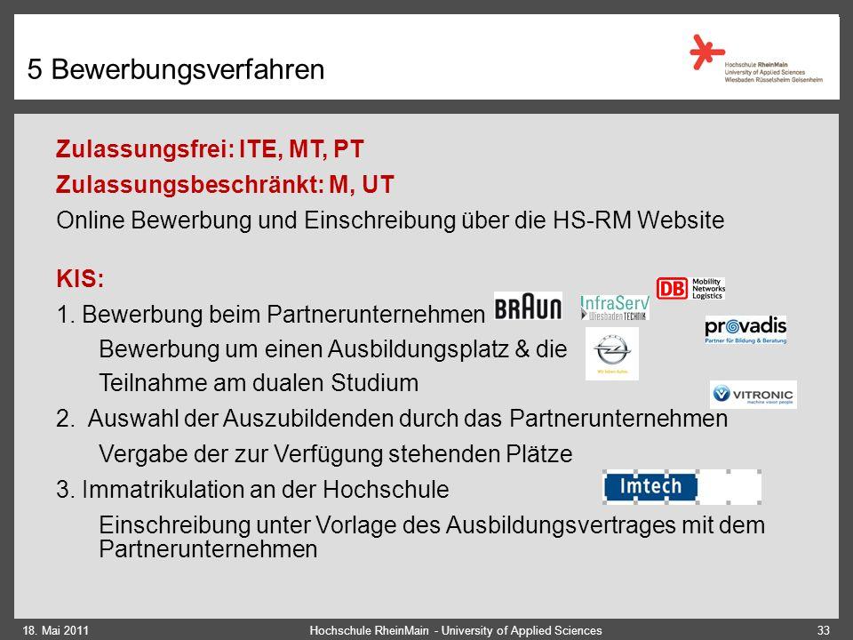 5 Bewerbungsverfahren Zulassungsfrei: ITE, MT, PT Zulassungsbeschränkt: M, UT Online Bewerbung und Einschreibung über die HS-RM Website KIS: 1.