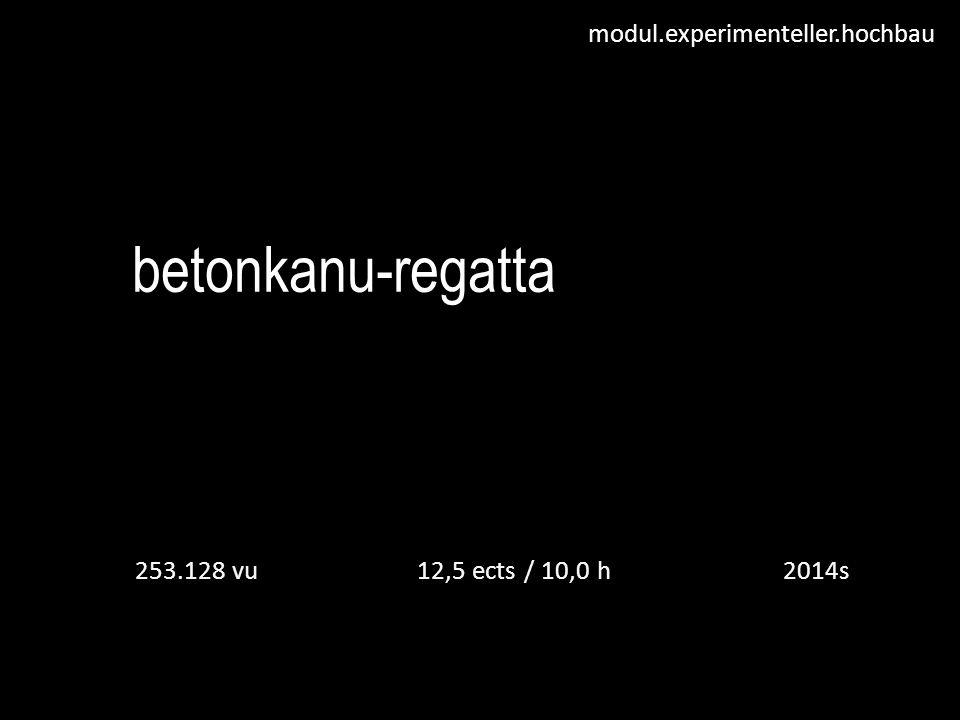 modul.experimenteller.hochbau thema die Betonkanu-regatta ist ein jährlich stattfindender internationaler wettbewerb zwischen universitäten, technischen hochschulen, fachhochschulen und anderen ausbildungsstätten, in denen betontechnik gelehrt wird.