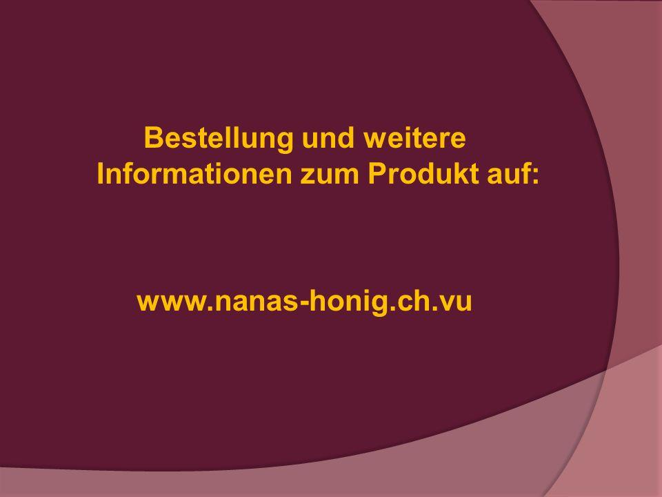 Bestellung und weitere Informationen zum Produkt auf: www.nanas-honig.ch.vu