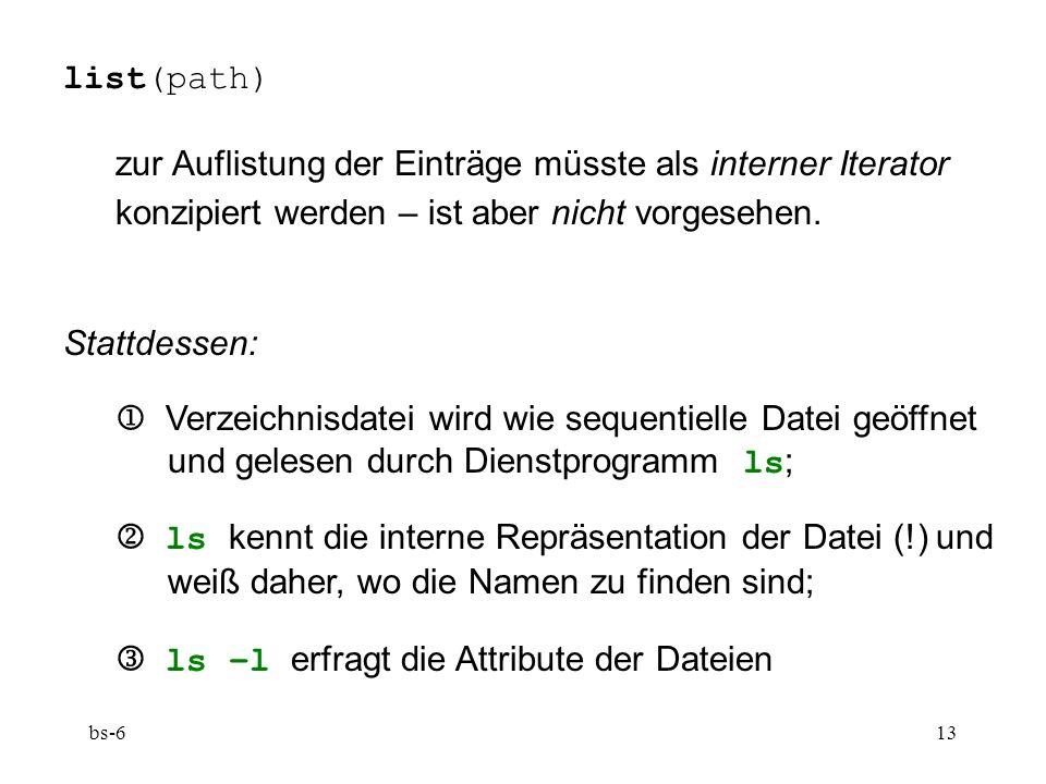 bs-613 list(path) zur Auflistung der Einträge müsste als interner Iterator konzipiert werden – ist aber nicht vorgesehen.