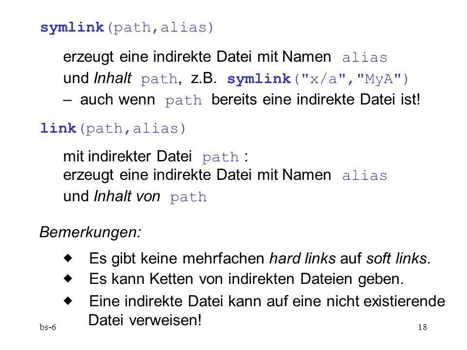 bs-618 symlink(path,alias) erzeugt eine indirekte Datei mit Namen alias und Inhalt path, z.B.