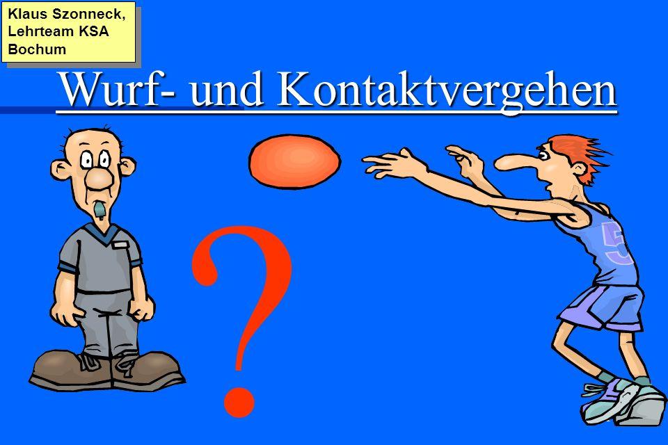 1 ? Klaus Szonneck, Lehrteam KSA Bochum Wurf- und Kontaktvergehen
