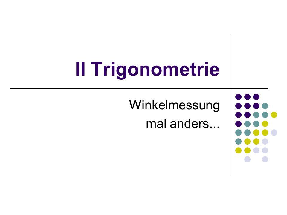 II Trigonometrie Winkelmessung mal anders...