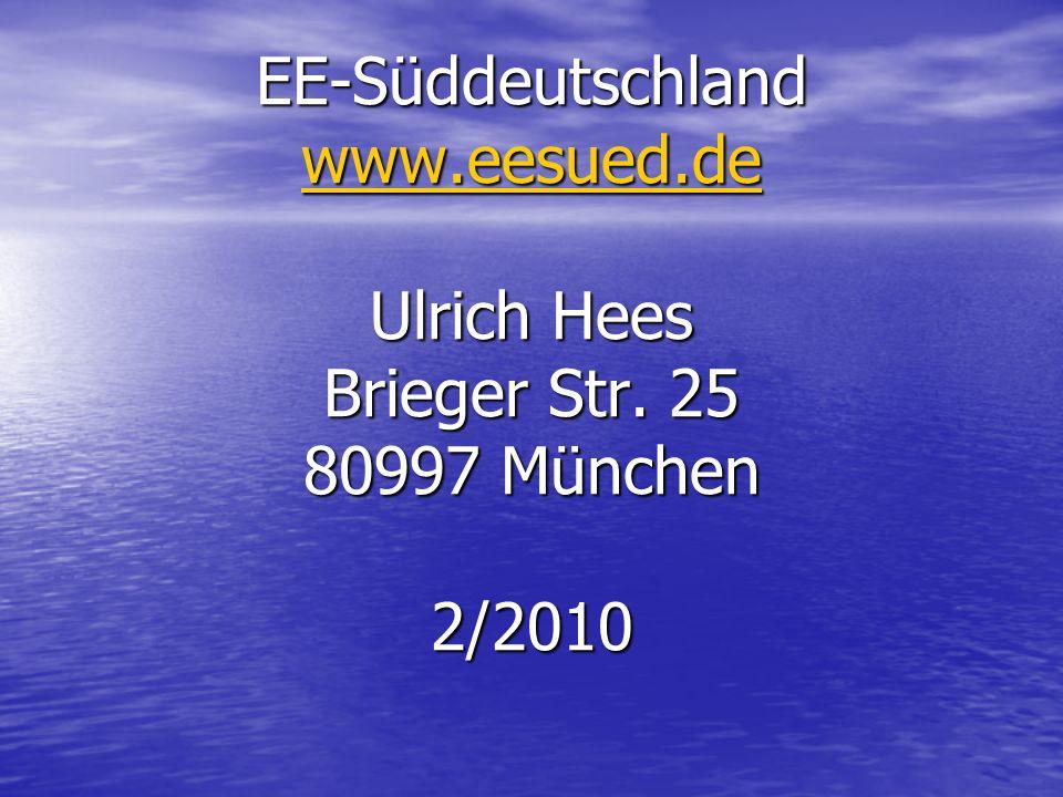 EE-Süddeutschland www.eesued.de Ulrich Hees Brieger Str. 25 80997 München 2/2010 www.eesued.de