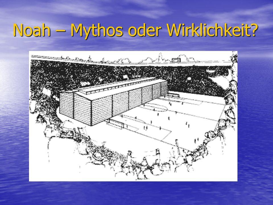 Noah – Mythos oder Wirklichkeit?