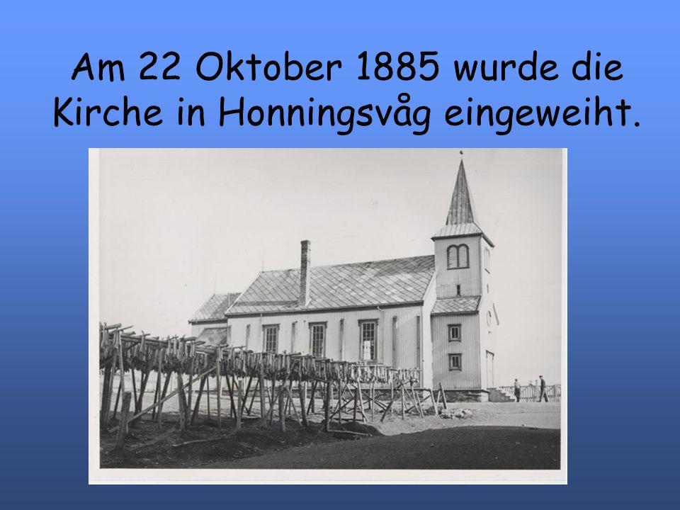 Am 22 Oktober 1885 wurde die Kirche in Honningsvåg eingeweiht.