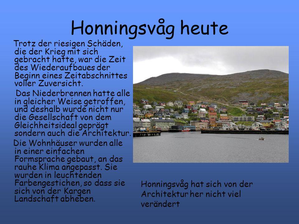 Die Honningsvåger Kirche heute Nach dem Krig beschloss man eine neue Kirche in Honningsvåg zu bauen.