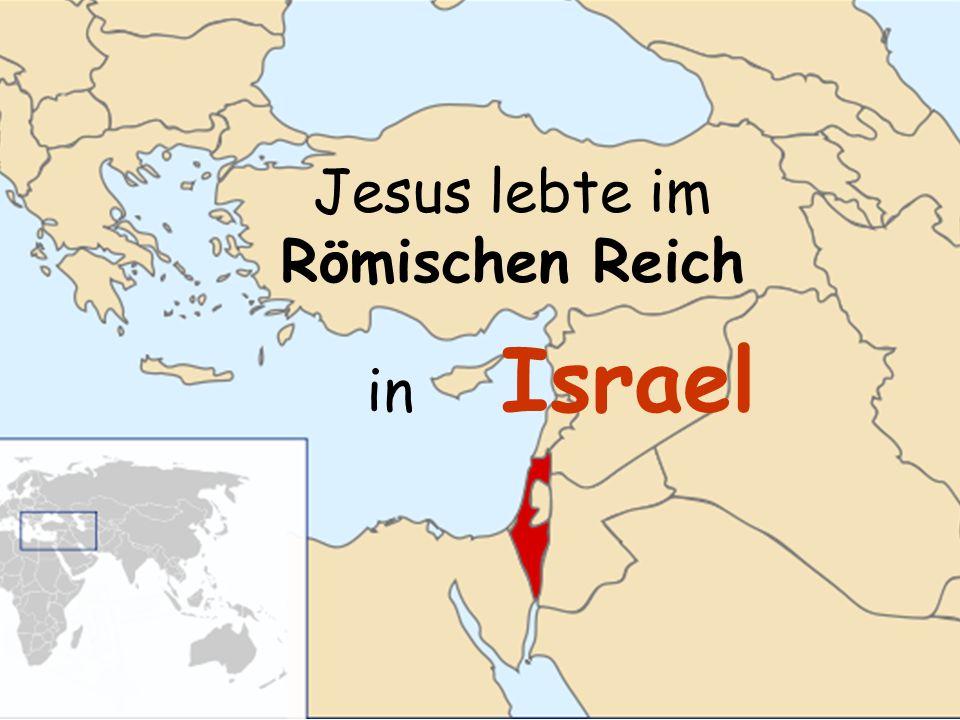 Jesus lebte im Römischen Reich in Israel