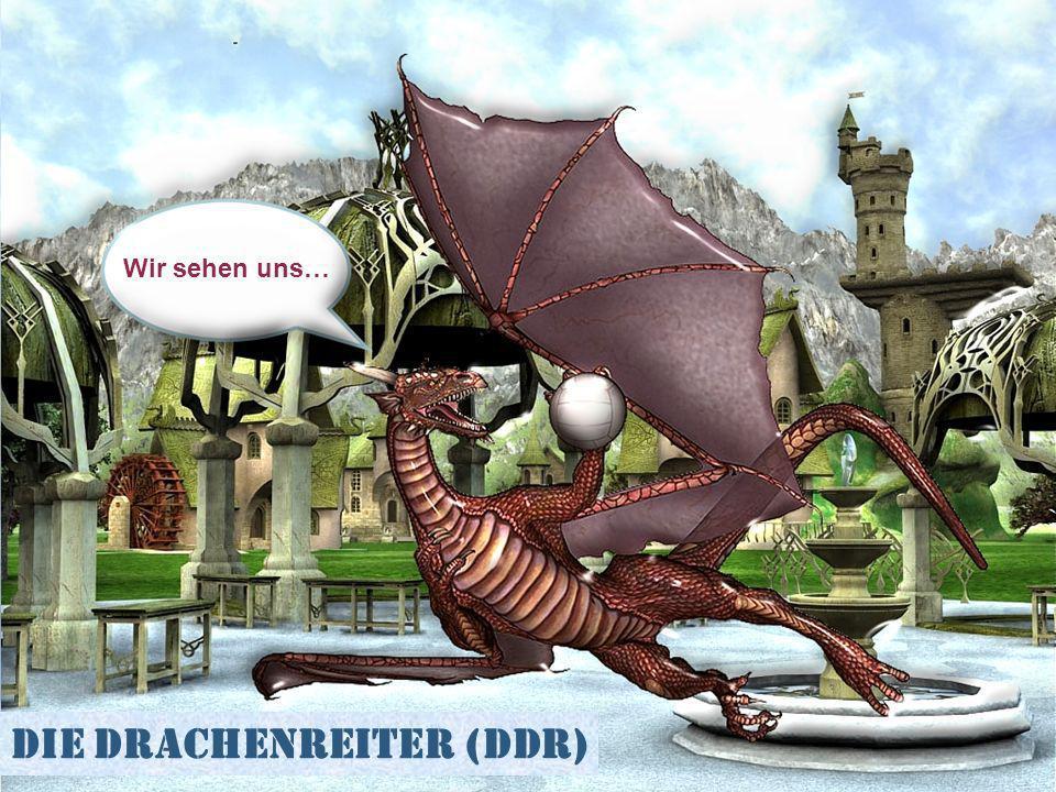 Wir sehen uns… Die Drachenreiter (DDR)