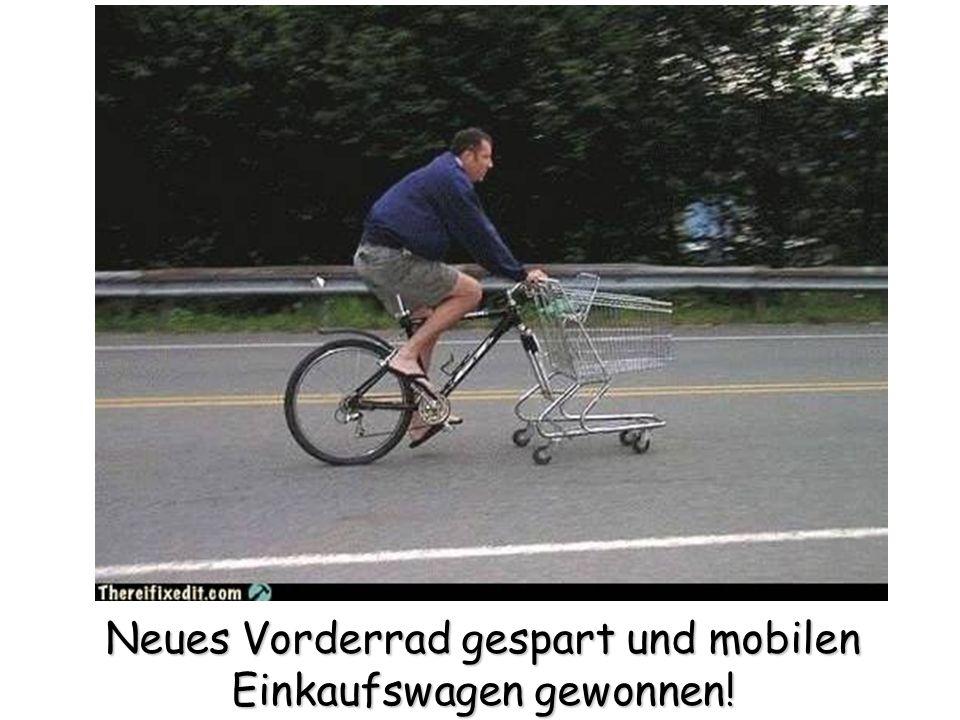 Neues Vorderrad gespart und mobilen Einkaufswagen gewonnen!