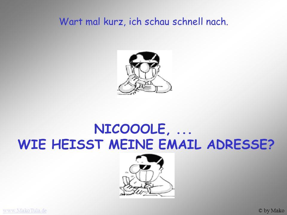 www.MakoTula.de© by Mako …wenn Du sie hast schickst Du mir eine SMS mit Deiner Nummer...
