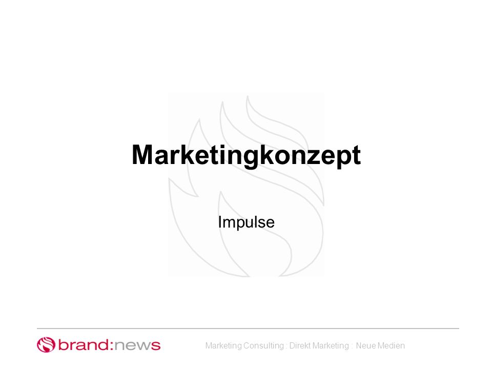Marketing Consulting : Direkt Marketing : Neue Medien Marketingkonzept Impulse
