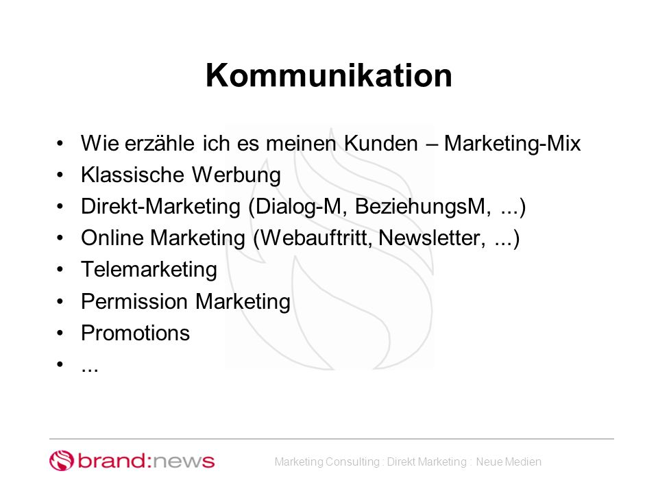 Marketing Consulting : Direkt Marketing : Neue Medien Kommunikation Wie erzähle ich es meinen Kunden – Marketing-Mix Klassische Werbung Direkt-Marketi