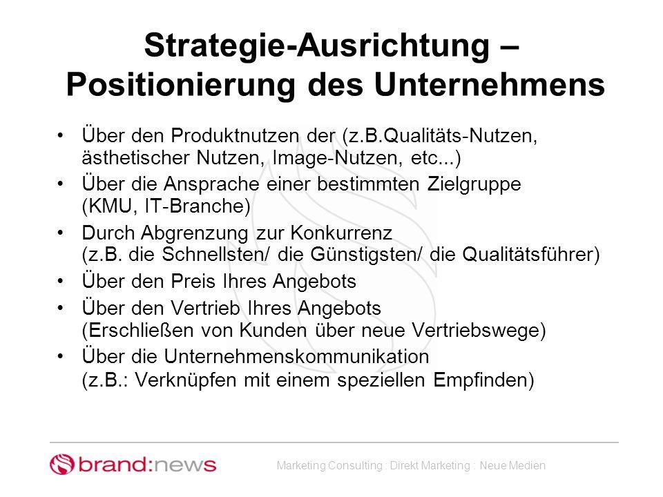 Marketing Consulting : Direkt Marketing : Neue Medien Strategie-Ausrichtung – Positionierung des Unternehmens Über den Produktnutzen der (z.B.Qualität