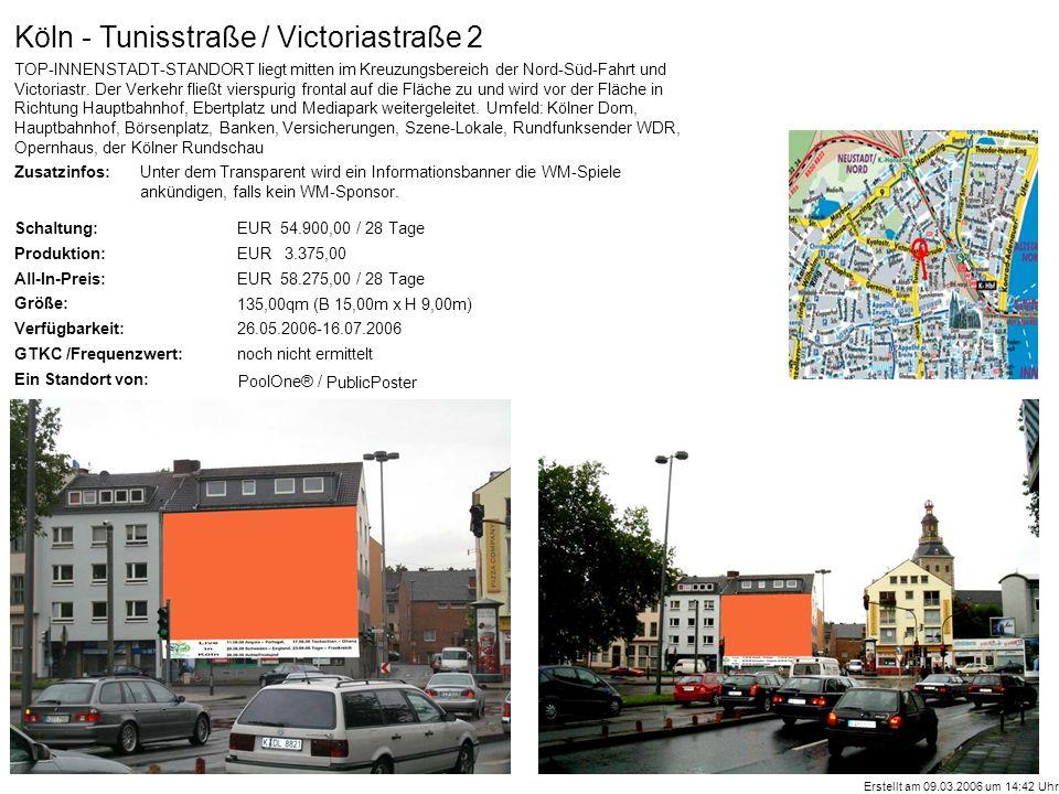 Zusatzinfos: Schaltung: Produktion: All-In-Preis: Größe: Verfügbarkeit: GTKC /Frequenzwert: Ein Standort von: PoolOne® / Köln - Tunisstraße / Victoriastraße 2 TOP-INNENSTADT-STANDORT liegt mitten im Kreuzungsbereich der Nord-Süd-Fahrt und Victoriastr.